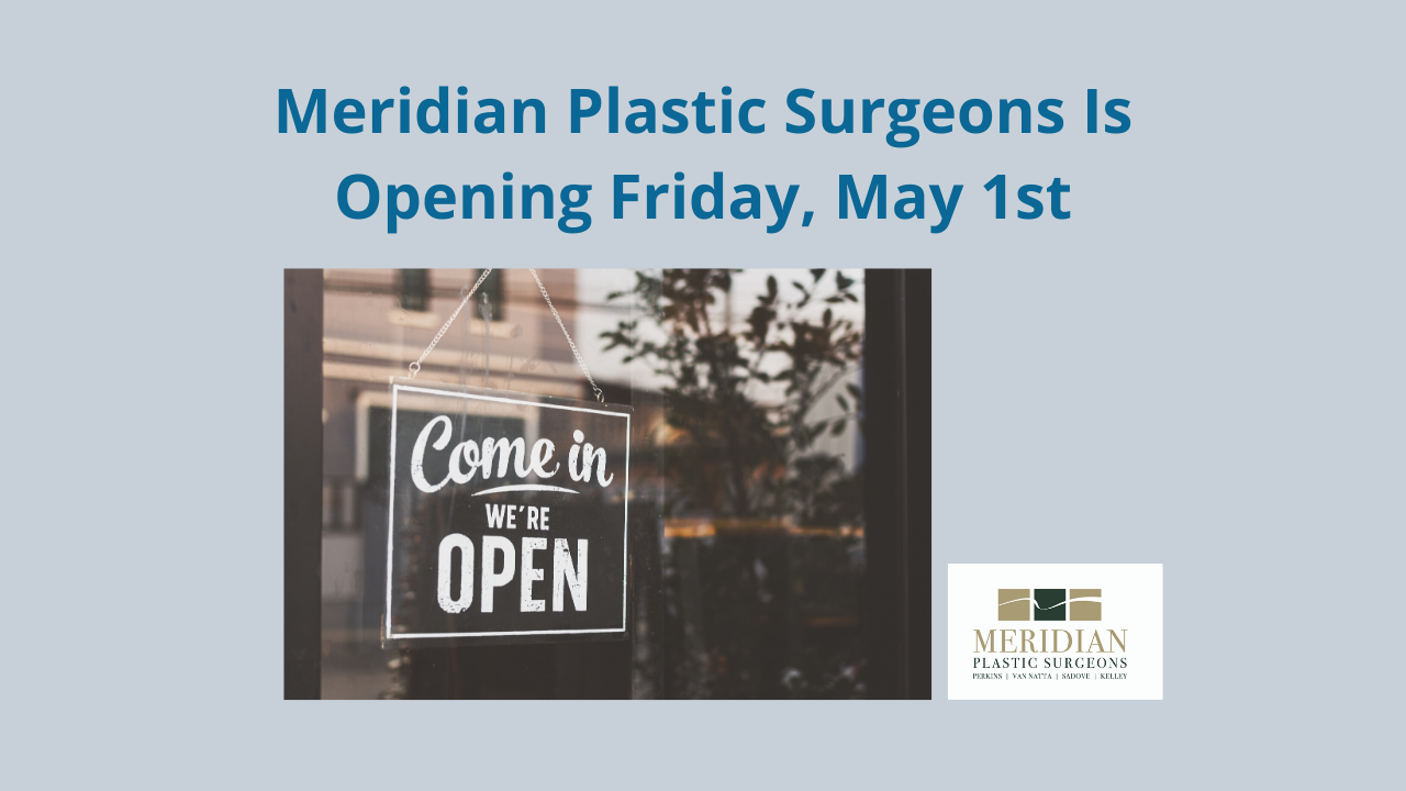 Meridian Plastic Surgery Reopens May 1st