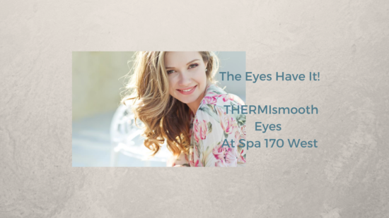 Thermi Smooth Eyes Spa 170 West